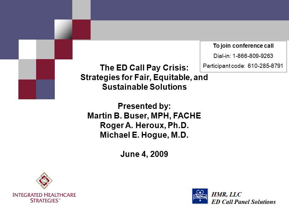 ED Call Panel Solutions Martin B. Buser, MPH, FACHE
