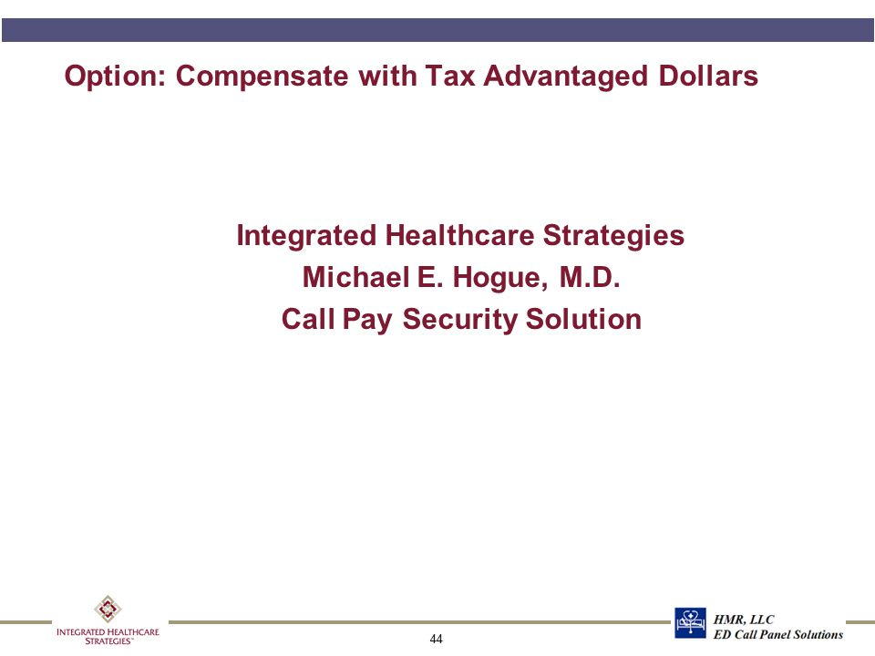 Call Pay Program Integrated Healthcare Strategies developed a call pay program designed to meet the following goals: