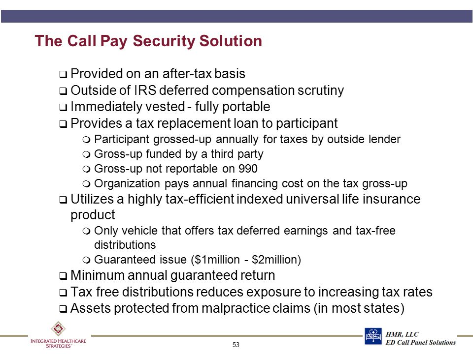 Call Pay Comparison CURRENT PROPOSED System System Outside Lender