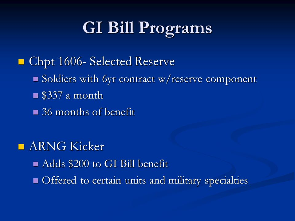 GI Bill Programs Chpt 1606- Selected Reserve ARNG Kicker