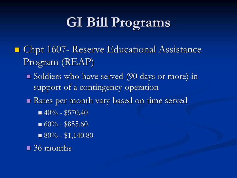 GI Bill Programs Chpt 1607- Reserve Educational Assistance Program (REAP)