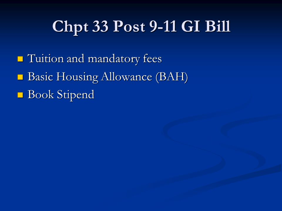 Chpt 33 Post 9-11 GI Bill Tuition and mandatory fees
