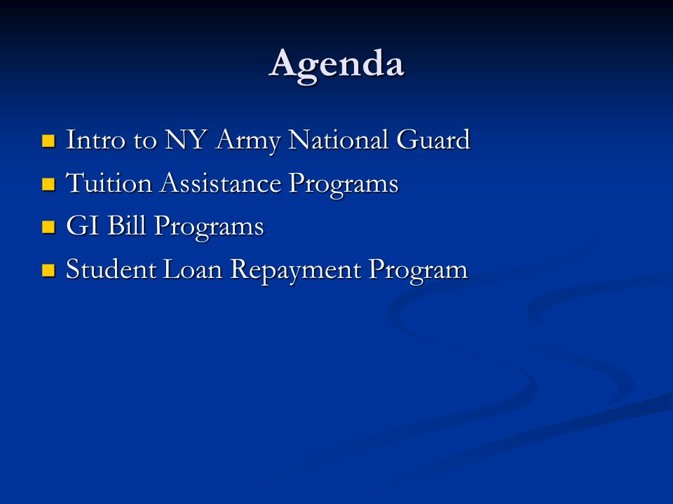Agenda Intro to NY Army National Guard Tuition Assistance Programs