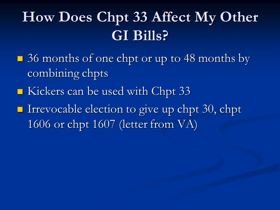 How Does Chpt 33 Affect My Other GI Bills