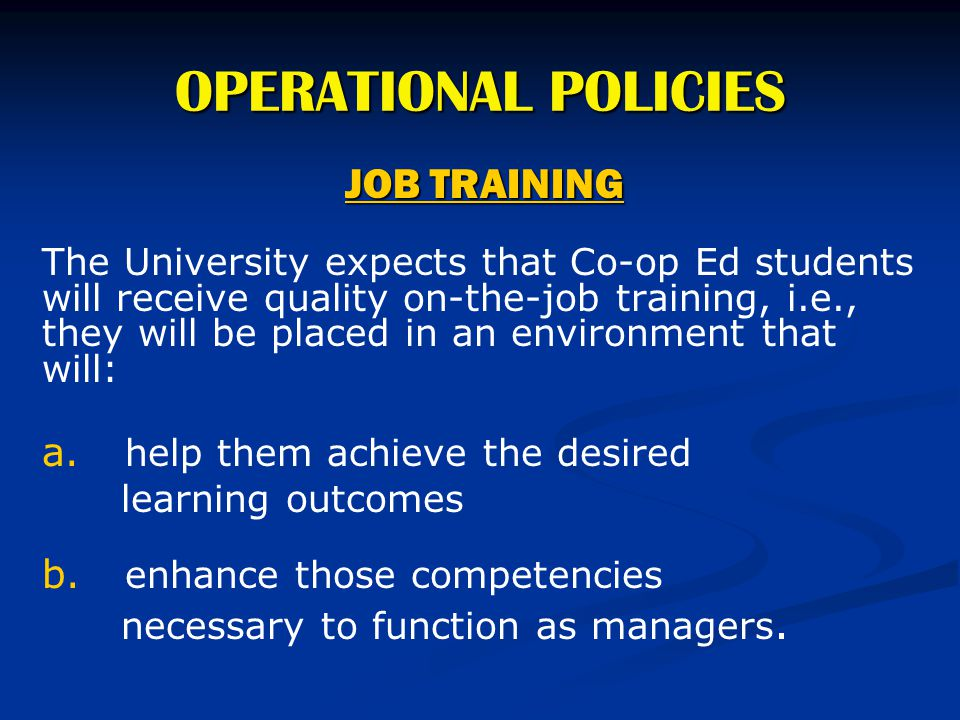 OPERATIONAL POLICIES JOB TRAINING help them achieve the desired