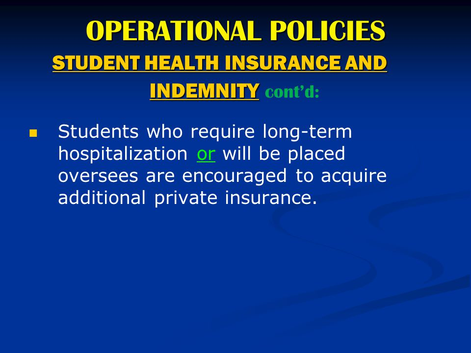 STUDENT HEALTH INSURANCE AND INDEMNITY cont'd:
