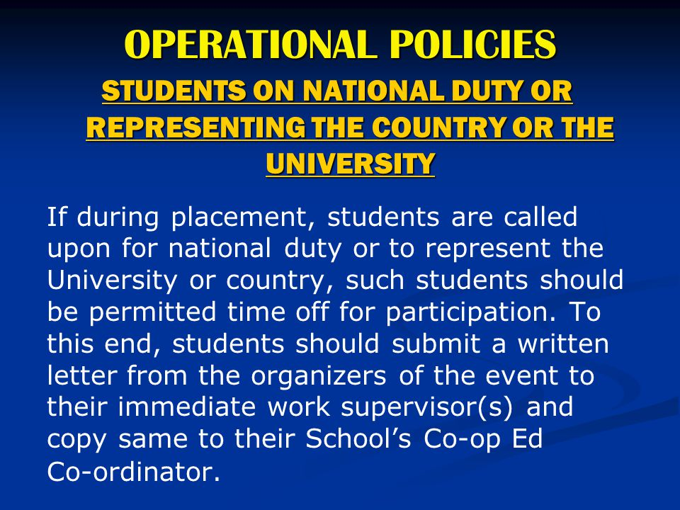 OPERATIONAL POLICIES 4/15/2017. STUDENTS ON NATIONAL DUTY OR REPRESENTING THE COUNTRY OR THE UNIVERSITY.