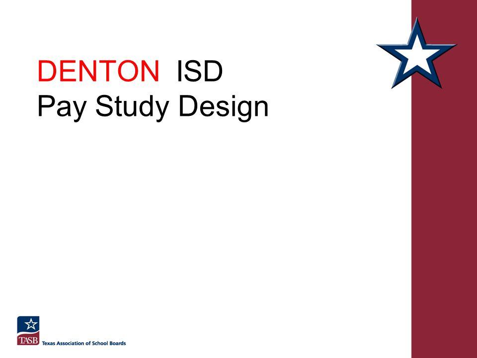 DENTON ISD Pay Study Design