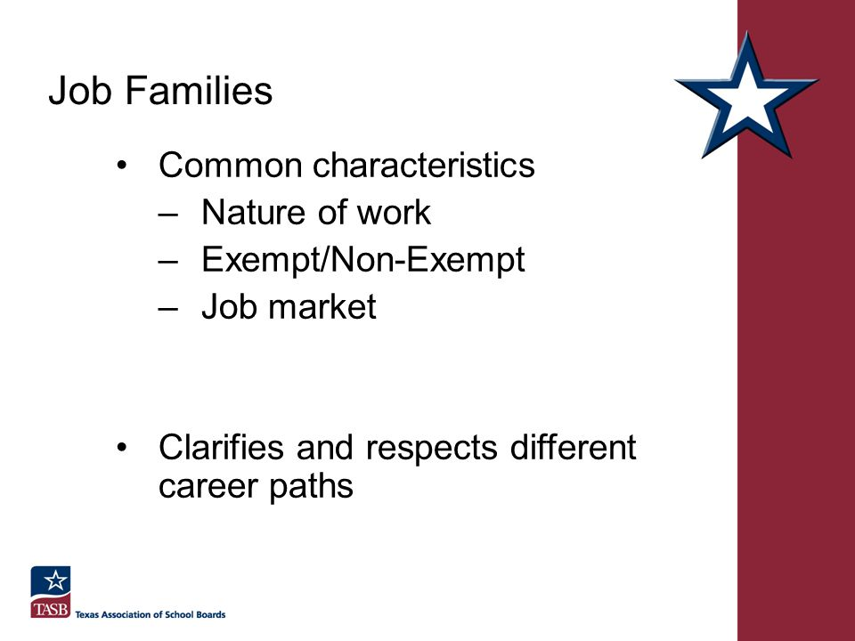 Job Families Common characteristics Nature of work Exempt/Non-Exempt