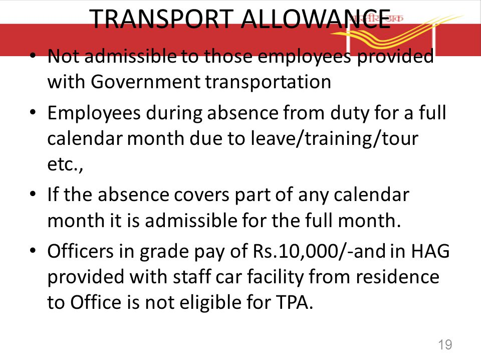 TRANSPORT ALLOWANCE Not admissible to those employees provided with Government transportation.