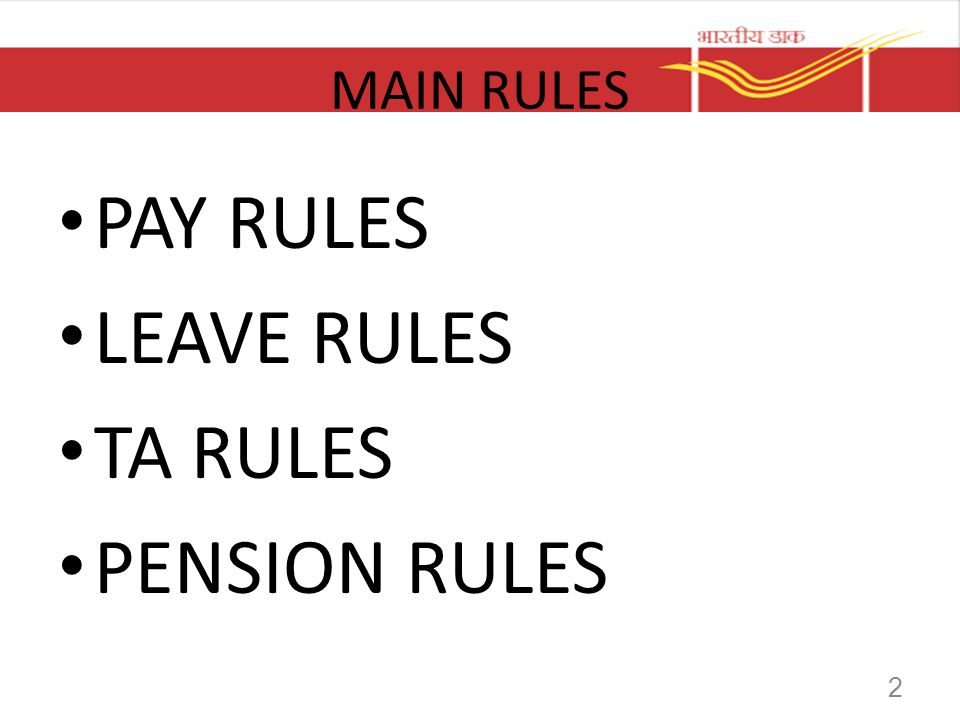 MAIN RULES PAY RULES LEAVE RULES TA RULES PENSION RULES