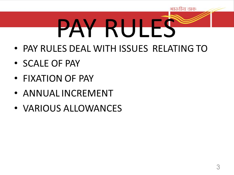 PAY RULES PAY RULES DEAL WITH ISSUES RELATING TO SCALE OF PAY