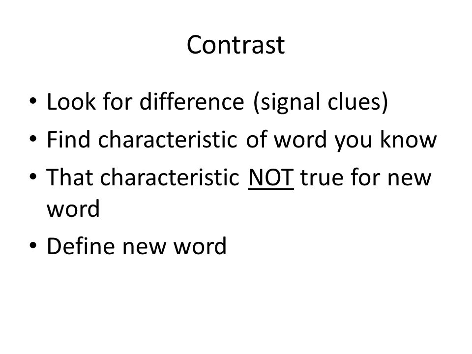 Contrast Look for difference (signal clues)