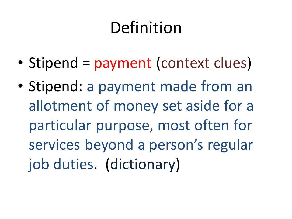 Definition Stipend = payment (context clues)