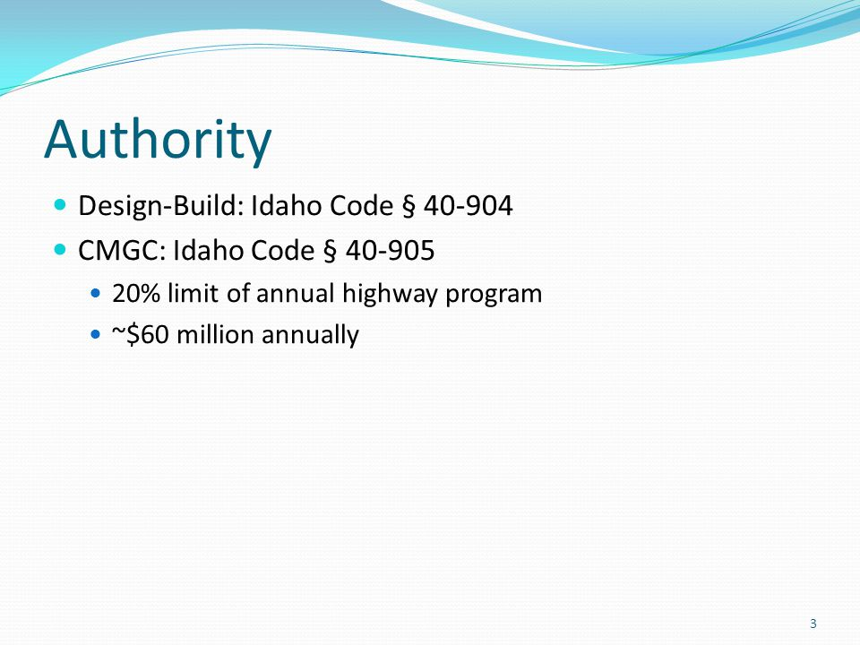 Authority Design-Build: Idaho Code § 40-904 CMGC: Idaho Code § 40-905