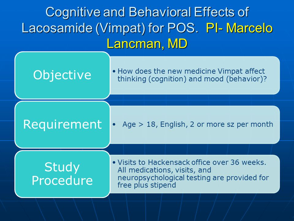 Cognitive and Behavioral Effects of Lacosamide (Vimpat) for POS