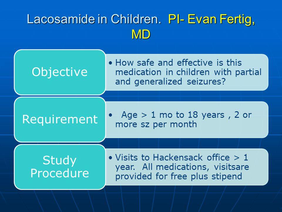 Lacosamide in Children. PI- Evan Fertig, MD