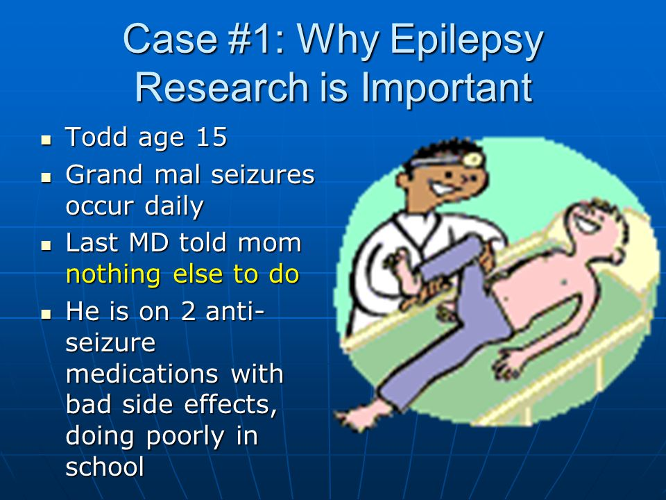 Case #1: Why Epilepsy Research is Important