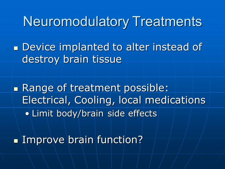 Neuromodulatory Treatments