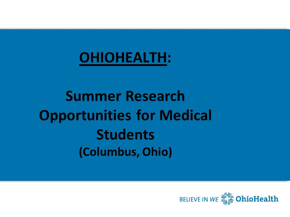 OHIOHEALTH: Summer Research Opportunities for Medical Students (Columbus, Ohio)