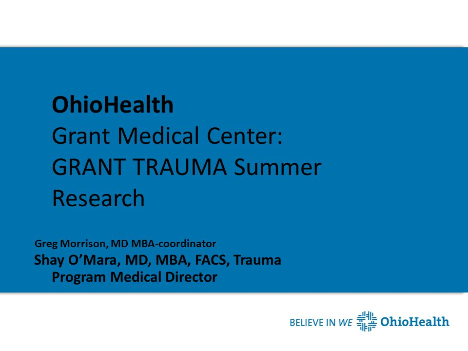 OhioHealth Grant Medical Center: GRANT TRAUMA Summer Research