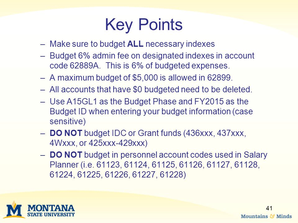 Key Points Make sure to budget ALL necessary indexes