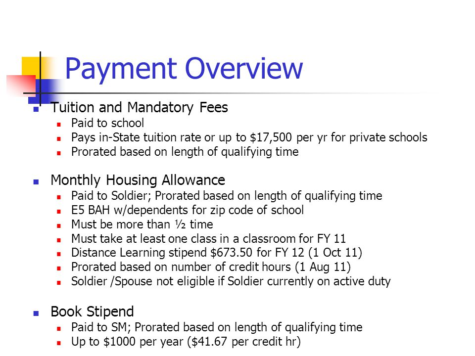 Payment Overview Tuition and Mandatory Fees Monthly Housing Allowance