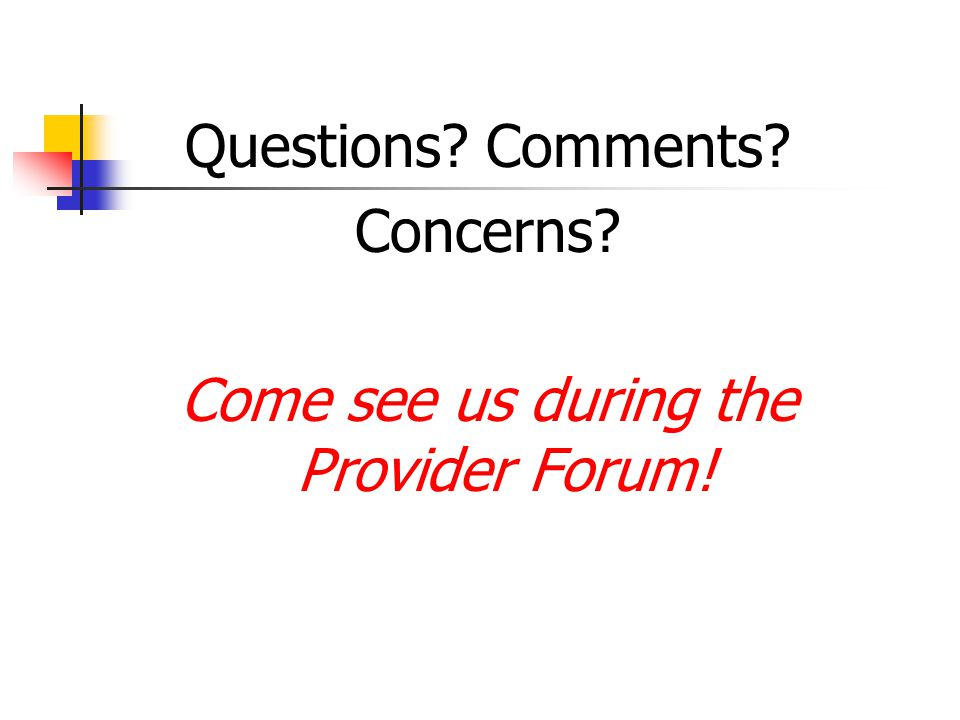 Come see us during the Provider Forum!