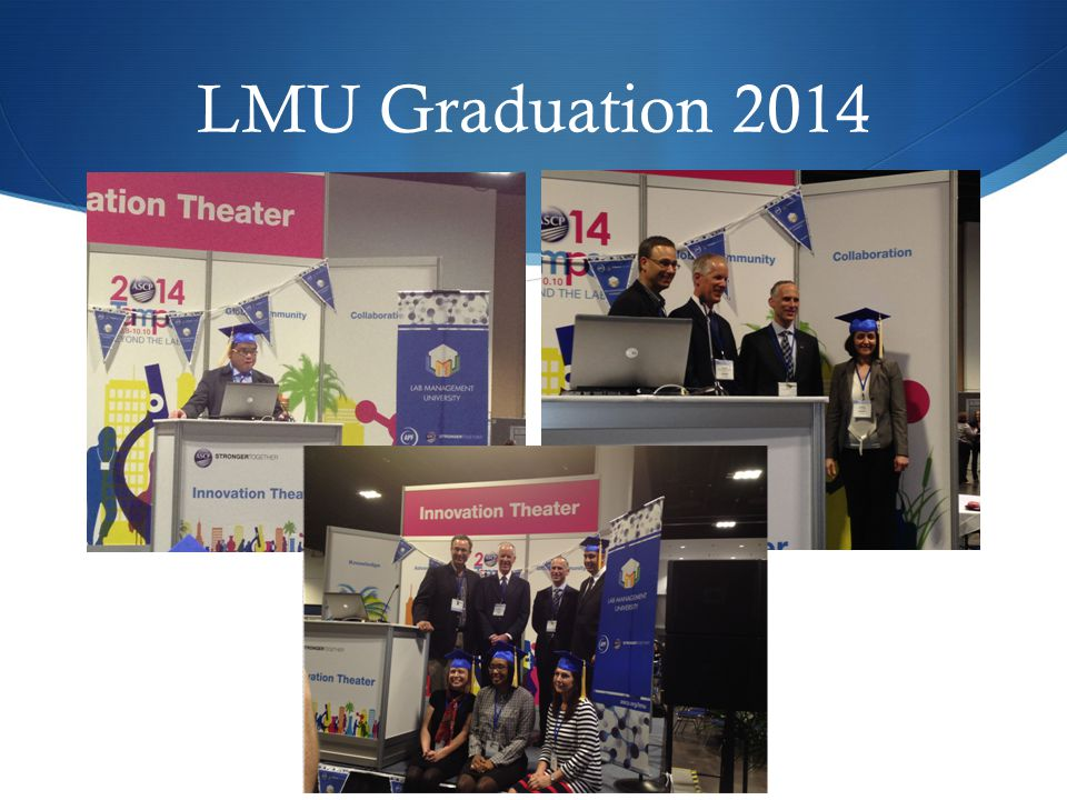 LMU Graduation 2014 Took place earlier this month at ASCP Meeting in Tampa. Certificate of Completion in Laboratory Management.