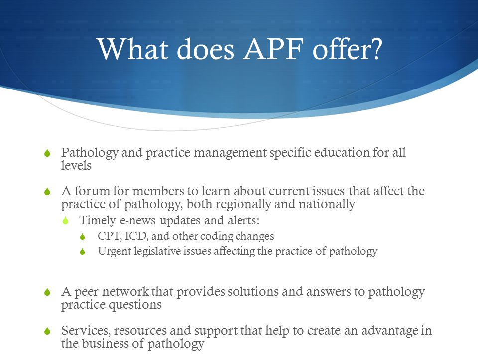 What is the APF Established in 1959, APF is a non-profit professional society devoted to the business and management of pathology.
