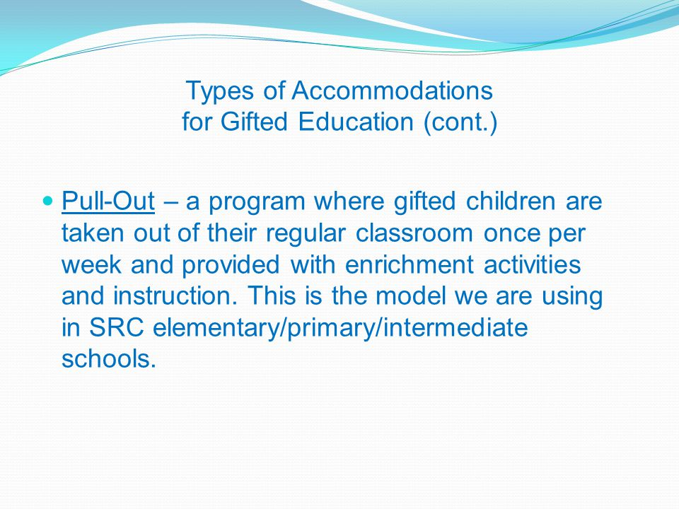 Types of Accommodations for Gifted Education (cont.)