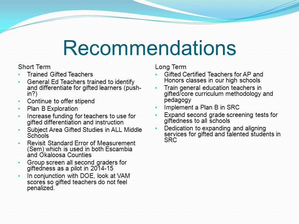 Recommendations Short Term Long Term Trained Gifted Teachers
