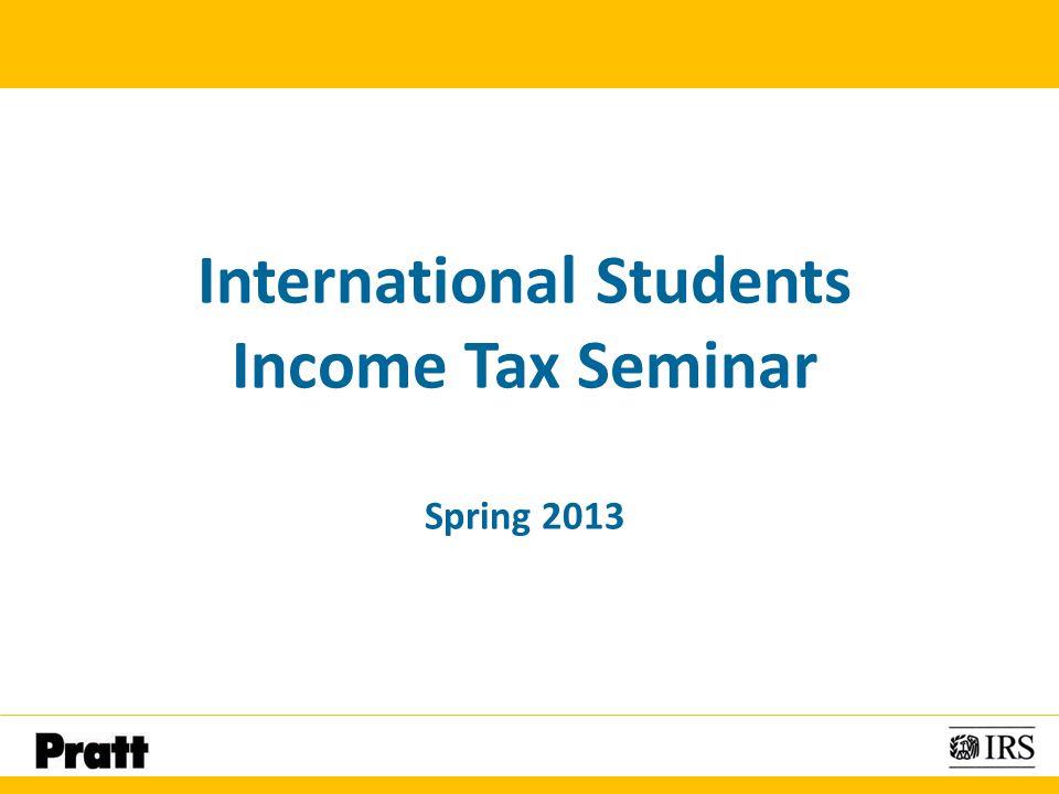 International Students Income Tax Seminar Spring 2013