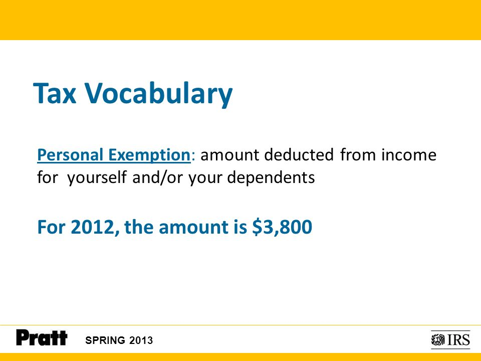 Tax Vocabulary For 2012, the amount is $3,800