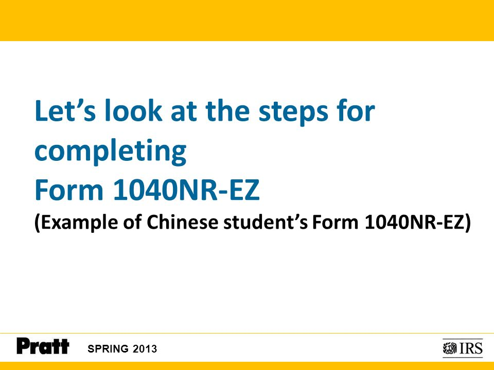 Let's look at the steps for completing Form 1040NR-EZ (Example of Chinese student's Form 1040NR-EZ)