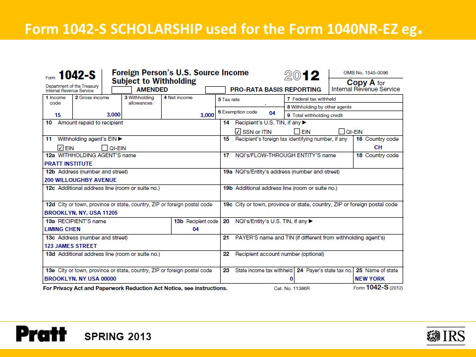 Form 1042-S SCHOLARSHIP used for the Form 1040NR-EZ eg.