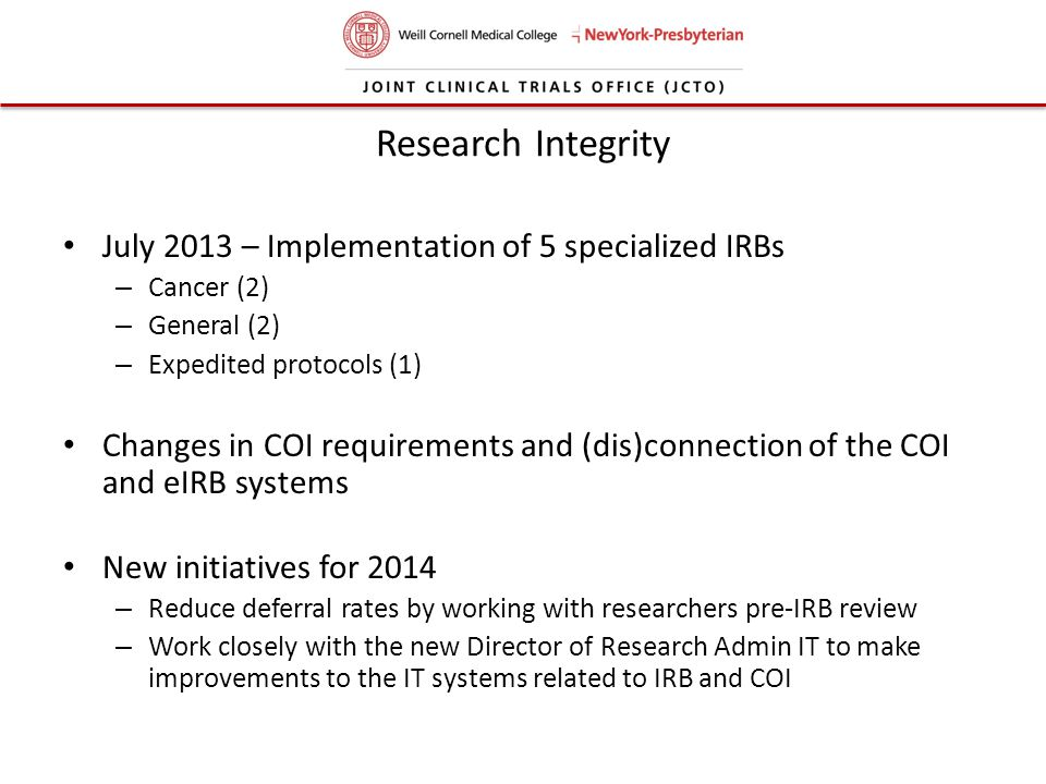 Research Integrity July 2013 – Implementation of 5 specialized IRBs