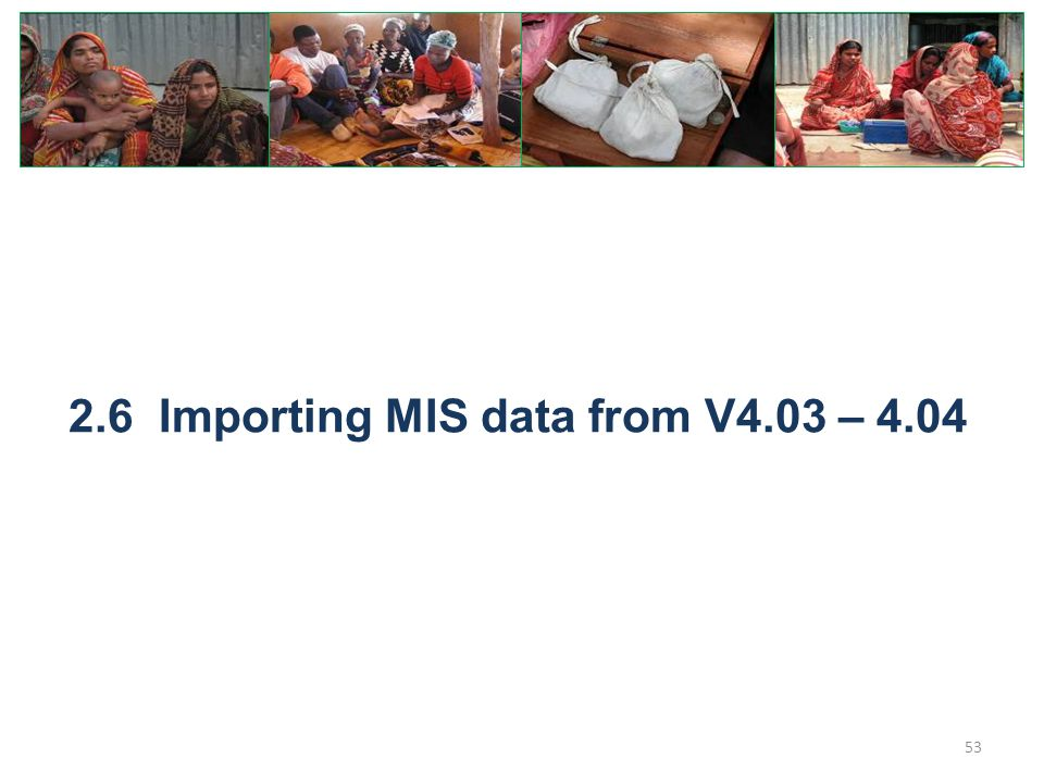 2.6 Importing MIS data from V4.03 – 4.04