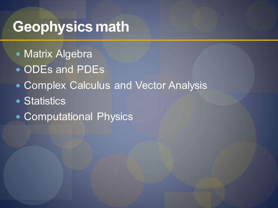 Geophysics math Matrix Algebra ODEs and PDEs
