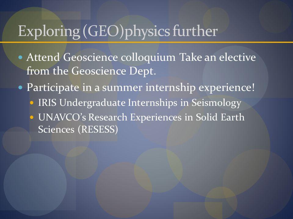 Exploring (GEO)physics further