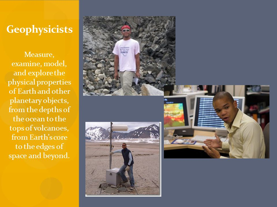 Geophysicists ADD FIELDWORK IMAGE OF YOURSELF.