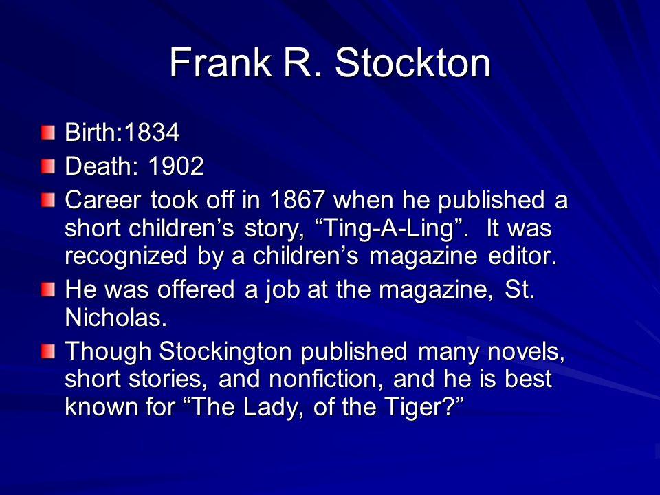 Frank R. Stockton Birth:1834 Death: 1902