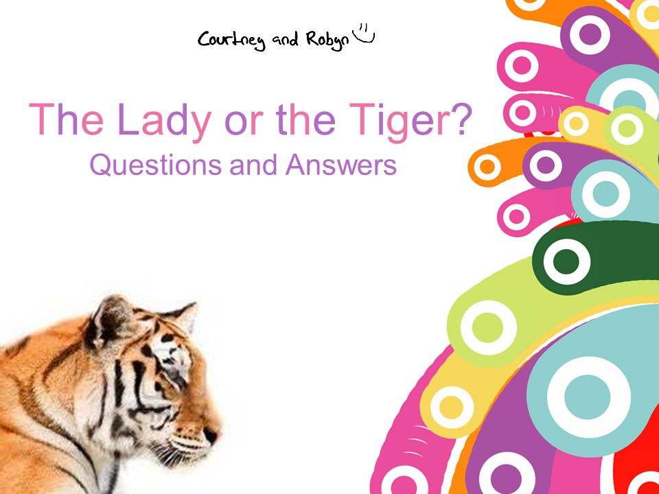 The Lady or the Tiger Questions and Answers