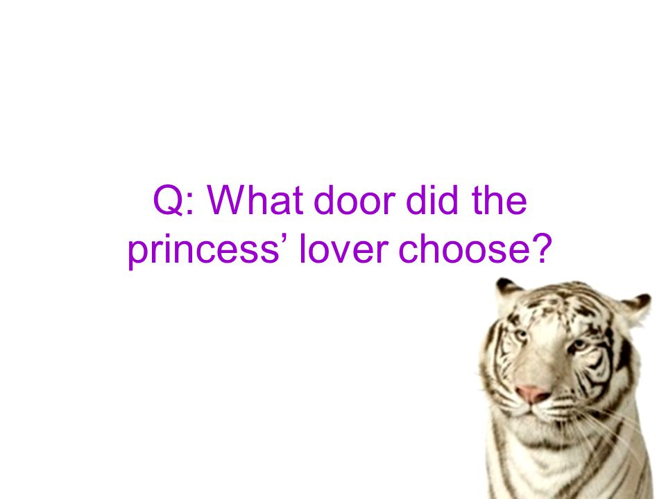 Q: What door did the princess' lover choose