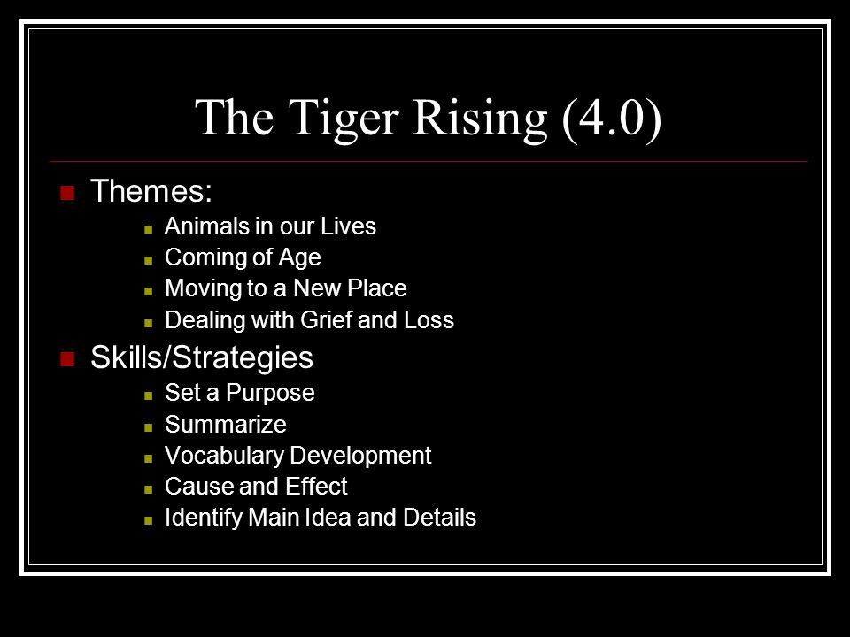 The Tiger Rising (4.0) Themes: Skills/Strategies Animals in our Lives