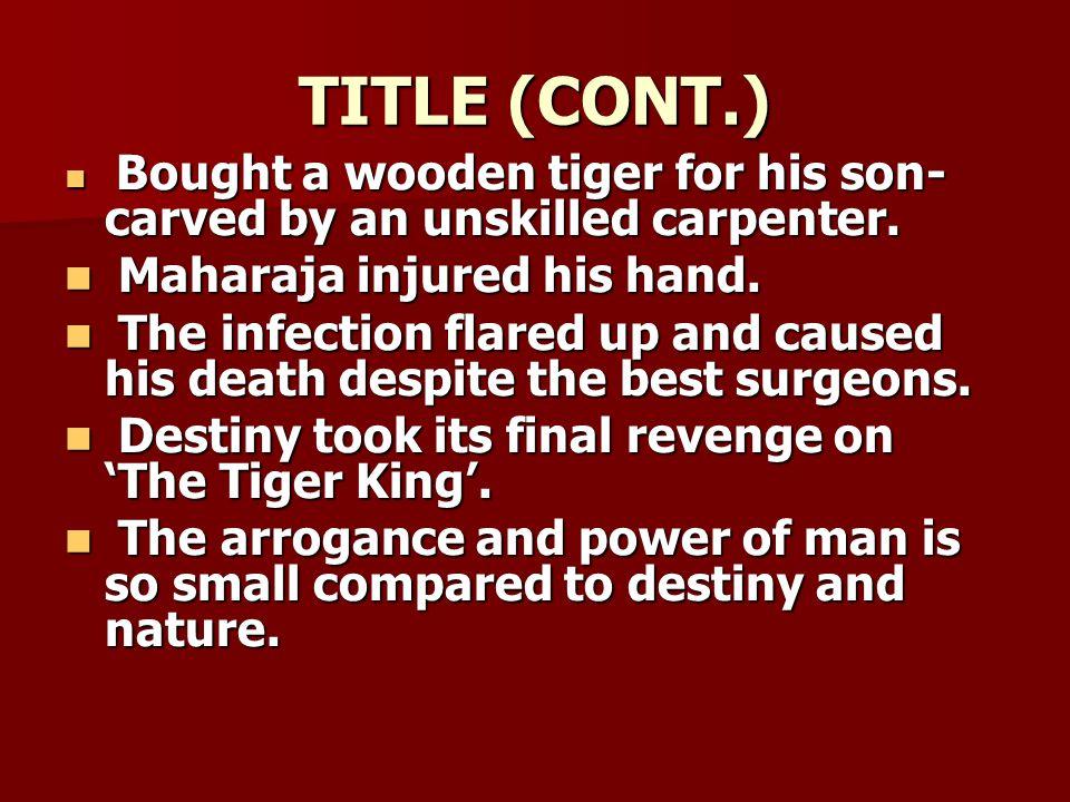TITLE (CONT.) Maharaja injured his hand.