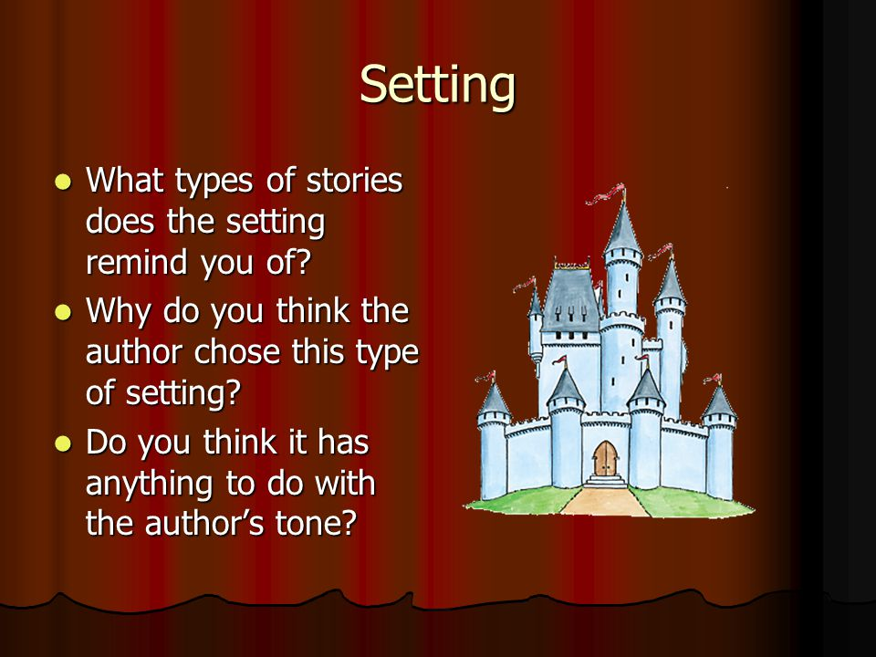 Setting What types of stories does the setting remind you of
