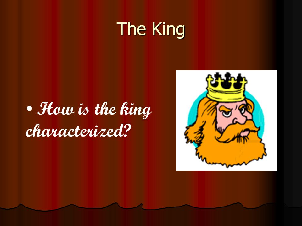 How is the king characterized