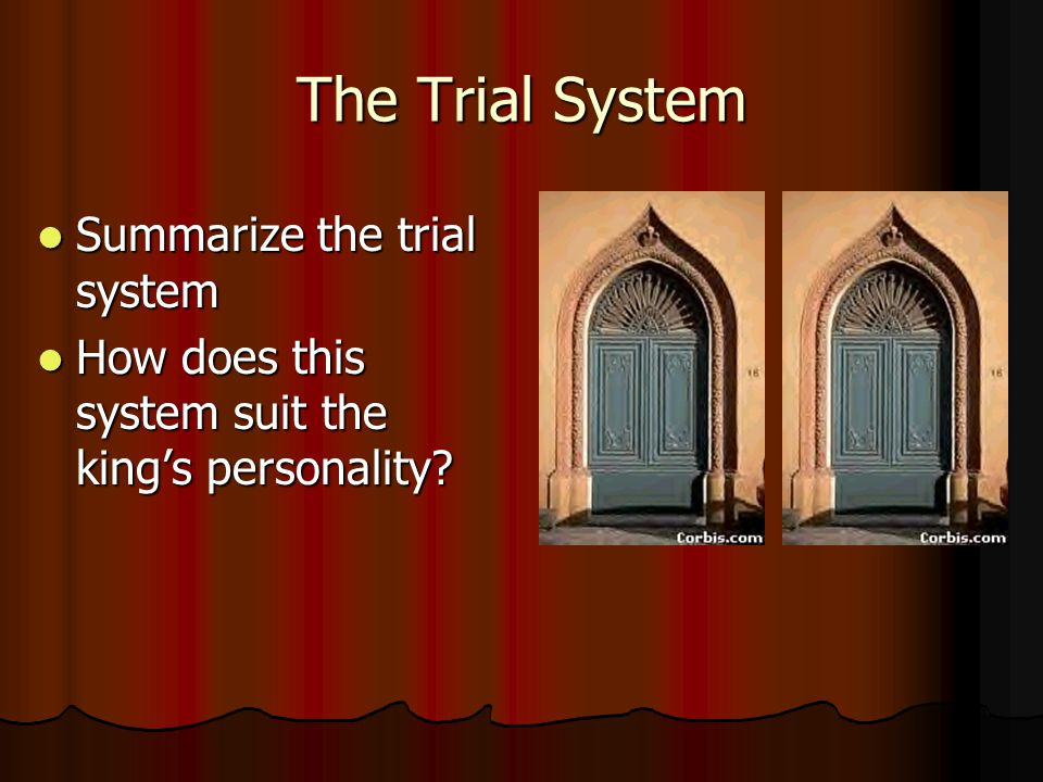 The Trial System Summarize the trial system