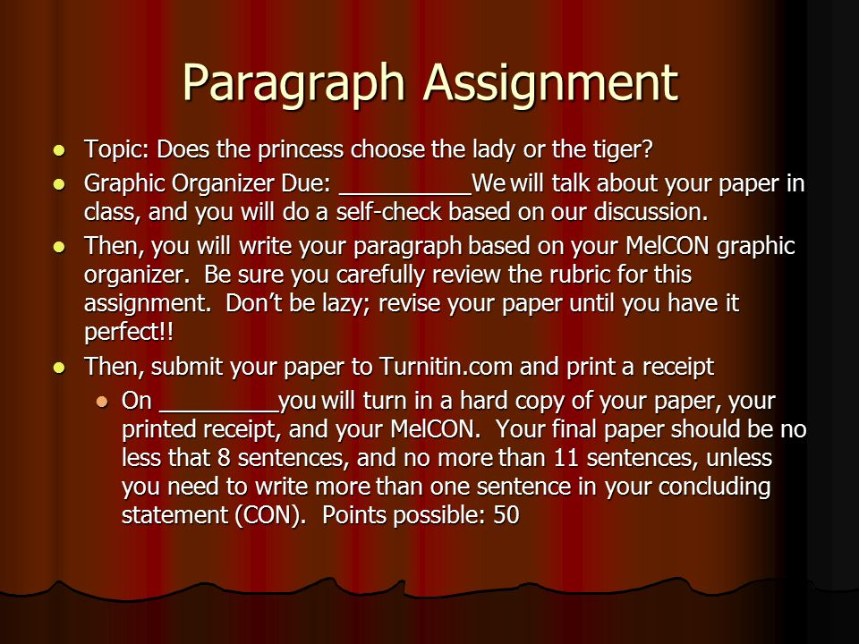 Paragraph Assignment Topic: Does the princess choose the lady or the tiger